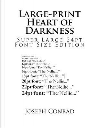 Large-print Heart of Darkness by Joseph Conrad