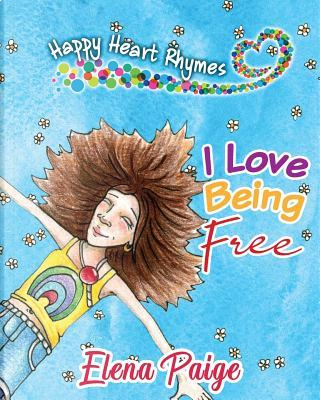 I Love Being Free by Elena Paige