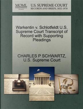 Warkentin V. Schlotfeldt U.S. Supreme Court Transcript of Record with Supporting Pleadings by Charles P. Schwartz