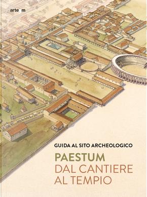 Paestum by Gabriel Zuchtriegel