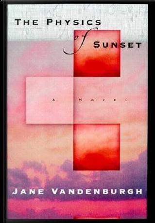 The Physics of Sunset by Jane Vandenburgh