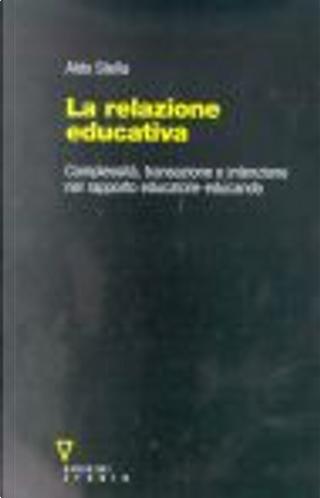 La relazione educativa by Aldo Stella