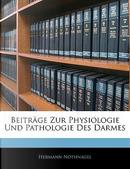 Beitrge Zur Physiologie Und Pathologie Des Darmes by Hermann Nothnagel