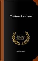 Theatrum Asceticum by Franz Neumayr