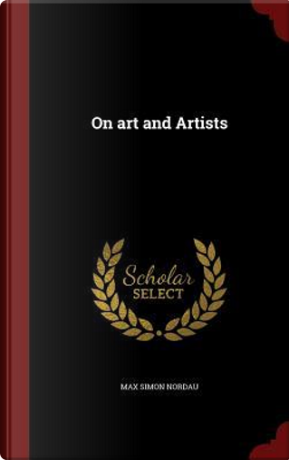 On Art and Artists by Max Simon Nordau