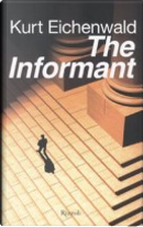 The informant by Kurt Eichenwald