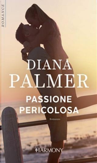 Passione pericolosa by Diana Palmer