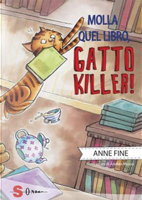 Molla quel libro, gatto killer! by Anne Fine