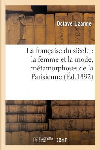 La Française du Siecle by Uzanne O