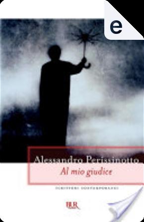Al mio giudice by Alessandro Perissinotto