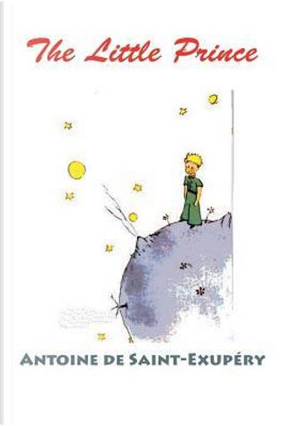 The Little Prince (Color Edition) by Antoine de Saint-Exupéry