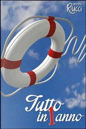 Tutto In 1 Anno by Carmen Rucci