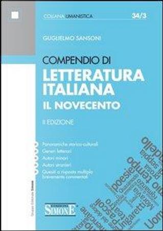 Compendio di letteratura italiana. Il Novecento by Guglielmo Sansoni