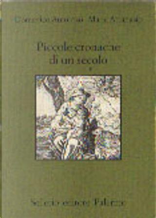 Piccole cronache di un secolo by Domenico Amoroso, Maria Attanasio