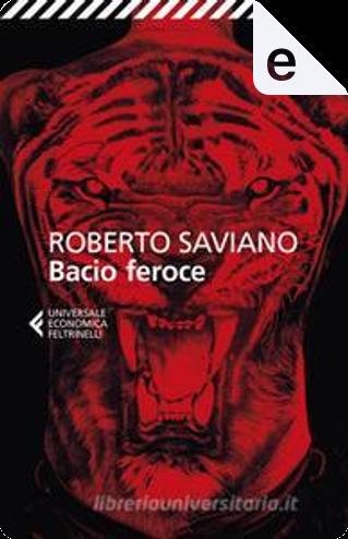 Bacio feroce by Roberto Saviano