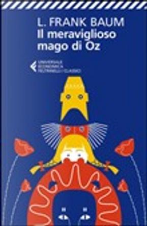 Il Meraviglioso Mago di Oz by L. Frank Baum