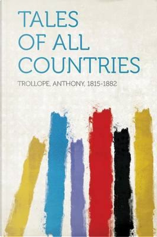 Tales of All Countries by Anthony Trollope