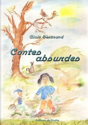 Contes Absurdes by Bertrand Alain
