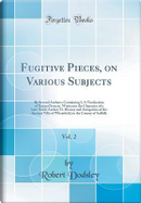 Fugitive Pieces, on Various Subjects, Vol. 2 by Robert Dodsley