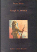 Waugh in Abissinia by Evelyn Waugh
