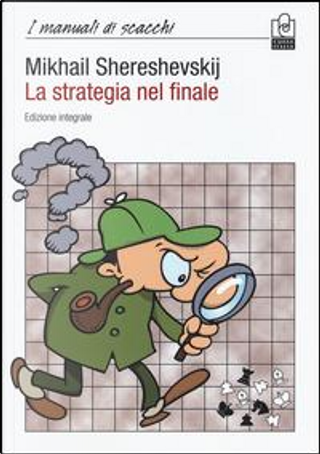 La strategia nel finale. Ediz. integrale by Mikhail I. Shereshevskij