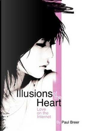 Illusions of the Heart by Paul Breer