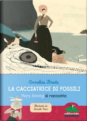 La cacciatrice di fossili by Annalisa Strada