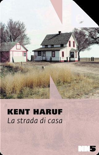 La strada di casa by Kent Haruf