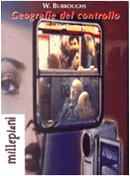 Geografie del controllo by Alessandro Rudelli, Allen Ginsberg, Chauncey Colwelt, Felix Guattari, Francesco Galluzzi, François Ewald, Girolamo De Michele, Gregory Corso, Luisella Feroldi, Pierangelo Di Vittorio, Riccardo Apuzzo, Thomas Deleuze, Thomas Pynchon, Tiziana Villani, Ubaldo Fadini, William Burroughs