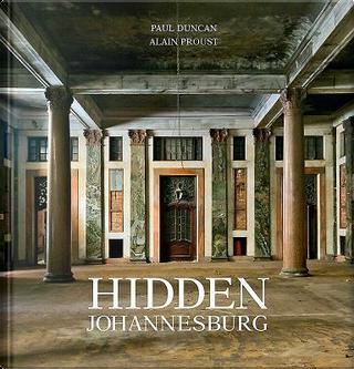 Hidden Johannesburg by Paul Duncan