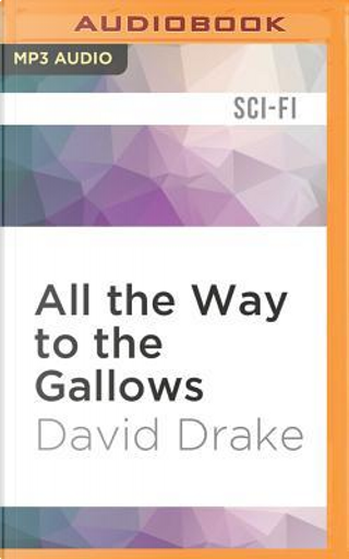 All the Way to the Gallows by David Drake