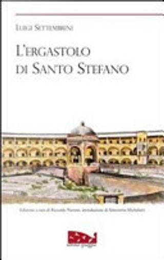 L'ergastolo di Santo Stefano by Luigi Settembrini
