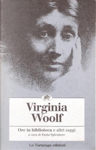 Ore in biblioteca e altri saggi by Virginia Woolf