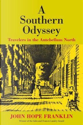 A Southern Odyssey by John Hope Franklin