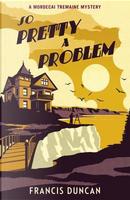 So Pretty a Problem by Francis Duncan