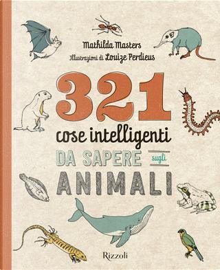 321 cose intelligenti da sapere sugli animali by Mathilda Masters
