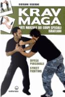 Krav Maga. Arte marziale dei corpi speciali israeliani. Difesa personale, street fighting by Giovanni Viscione