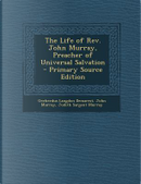 The Life of REV. John Murray, Preacher of Universal Salvation by Gerherdus Langdon Demarest