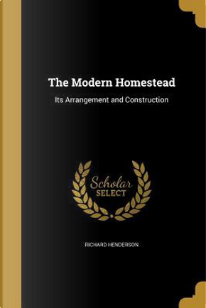 MODERN HOMESTEAD by Richard Henderson