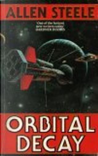 Orbital Decay by Allen M. Steele