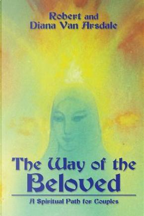 The Way of the Beloved by Robert Van Arsdale