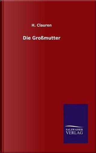 Die Großmutter by H. Clauren