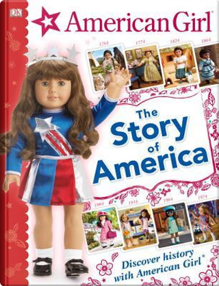 The Story of America by Inc. Dorling Kindersley