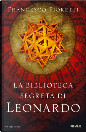 La biblioteca segreta di Leonardo by Francesco Fioretti