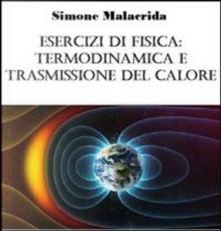 Esercizi Di Fisica by Simone Malacrida