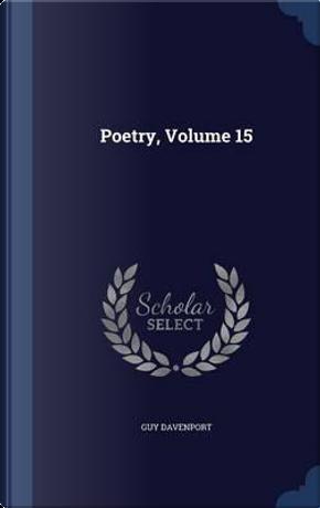 Poetry; Volume 15 by Professor Guy Davenport