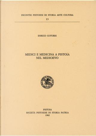 Medici e medicina a Pistoia nel Medioevo by Enrico Coturri