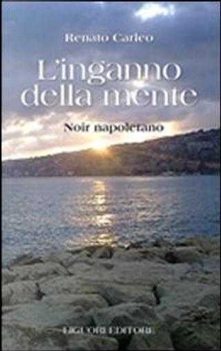 L'inganno della mente by Renato Carleo