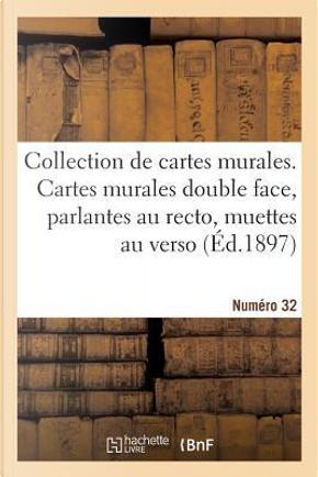 Collection de Cartes Murales. Cartes Murales Double Face, Parlantes au Recto by Vidal de la Blache P