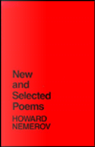 New and Selected Poems by Howard Nemerov
